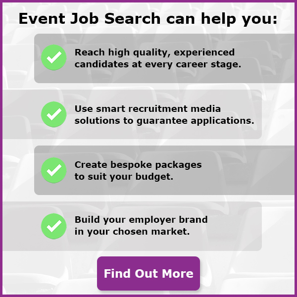 Event Job Search can help you: Reach high quality, experienced candidates at every career stage. Use smart recruitment media solutions to guarantee applications. Create bespoke packages to suit your budget. Build your employer brand in your chosen market. Find out more.